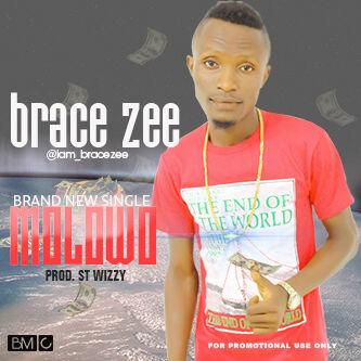 Music Premiere: Brace Zee – Molowo @iam_BraceZee