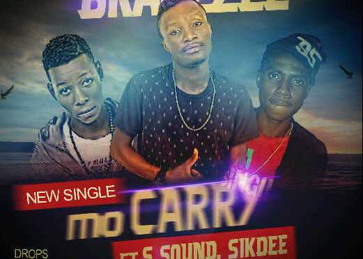 Music: Braze Zee ft S-Sound, Sikdee – Mo Carry @iam_bracezee