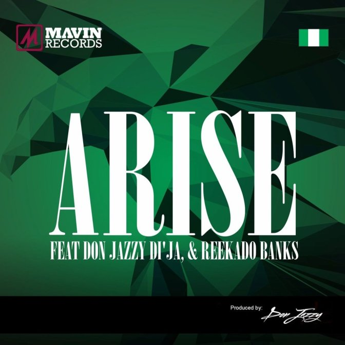 The Mavins – Arise Ft. Don Jazzy, Reekado Banks , Di'Ja @MAVINRECORDS @DONJAZZY @koredebello @aphroDIJA @ReekadoBanks