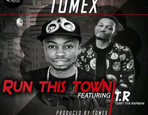 Music: Tomex(@TomexDaLegend) Ft. Terry Tha RapMan  – #RunThisTown (Prod. By Tomex)